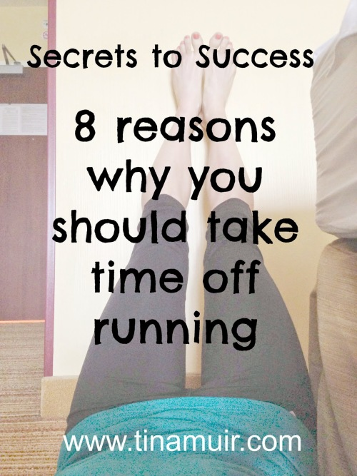 8 Reasons You Should Take Time Off From Running