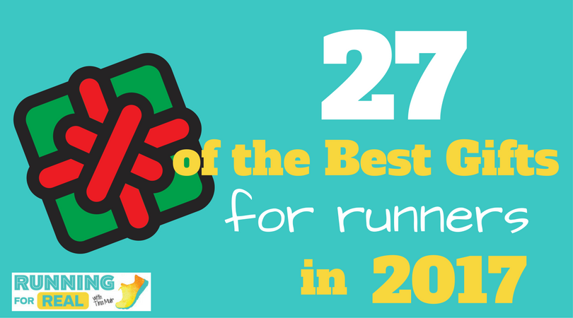 Best Gifts For Runners 2017 Holiday Gift Guide Running For Real